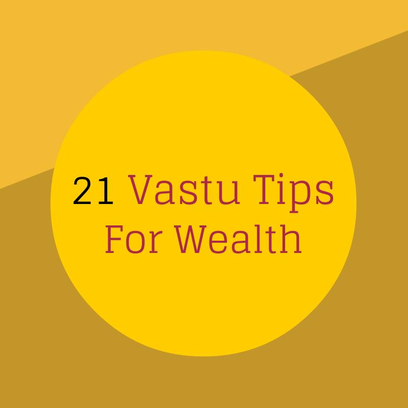 21 Vastu tips for wealth...