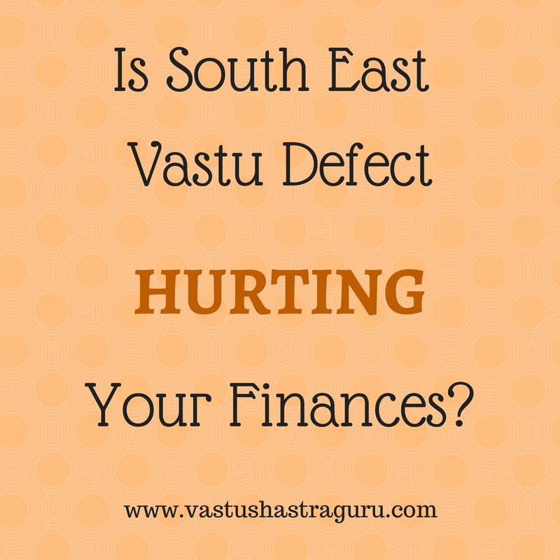 South East Vastu Defects and Remedies